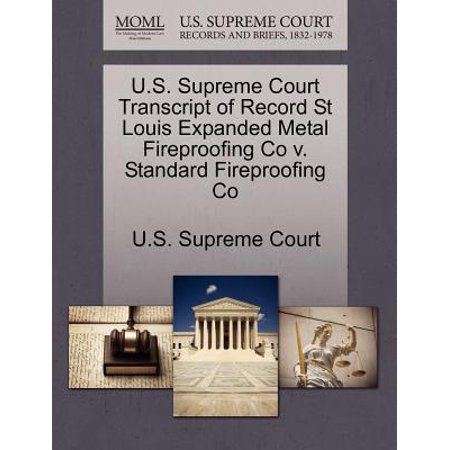 Standard Expanded Metal (U.S. Supreme Court Transcript of Record St Louis Expanded Metal Fireproofing Co V. Standard Fireproofing Co )