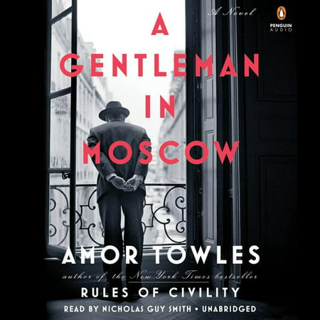 A Gentleman in Moscow : A Novel From the New York Times bestselling author of Rules of Civility, a novel about a man who is ordered to spend the rest of his life inside a luxury hotel--a beautifully transporting novel. The mega-bestseller with more than 2 million readers, soon to be a major television series  Perhaps the ultimate quarantine read . . . A Gentleman in Moscow is about the importance of community; the distance of a kind act; and resilience. It's a manual for getting through the days to come.  --O, The Oprah Magazine In 1922, Count Alexander Rostov is deemed an unrepentant aristocrat by a Bolshevik tribunal, and is sentenced to house arrest in the Metropol, a grand hotel across the street from the Kremlin. Rostov, an indomitable man of erudition and wit, has never worked a day in his life, and must now live in an attic room while some of the most tumultuous decades in Russian history are unfolding outside the hotel's doors. Unexpectedly, his reduced circumstances provide him entry into a much larger world of emotional discovery.  Brimming with humor, a glittering cast of characters, and one beautifully rendered scene after another, this singular novel casts a spell as it relates the count's endeavor to gain a deeper understanding of what it means to be a man of purpose.