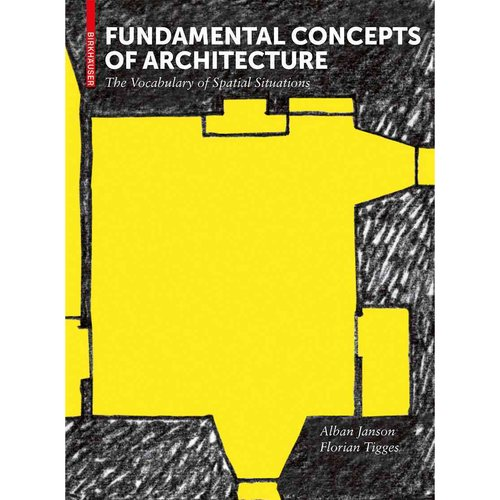 Fundamental Concepts of Architecture: The Vocabulary of Spatial Situations