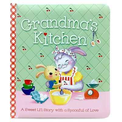 Grandma's Kitchen: Padded Board Book (Board Book)