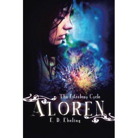 Aloren: The Estralony Cycle (Young Adult Fantasy Romance) (Young Adult Fairy Tale Retelling) - Costume Of Fairy Tale