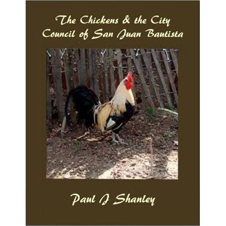 The Chickens & the City Council of San Juan Bautista - eBook (City Chickens)