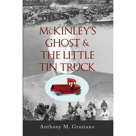 McKinley's Ghost & The Little Tin Truck - eBook (Little Tin)
