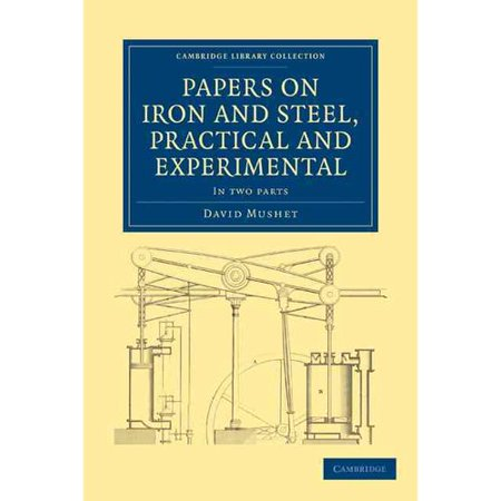 Papers on Iron and Steel, Practical and Experimental - 2 Part Set