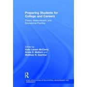 Preparing Students for College and Careers: Theory, Measurement, and Educational Practice (Hardcover)