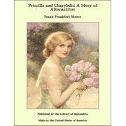 Priscilla and Charybdis: A Story of Alternatives - eBook