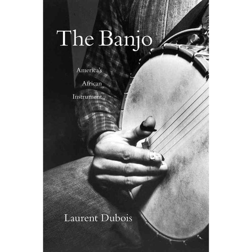The Banjo: America's African Instrument by