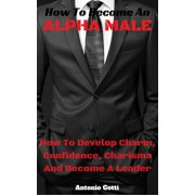 How To Become An ALPHA MALE - eBook