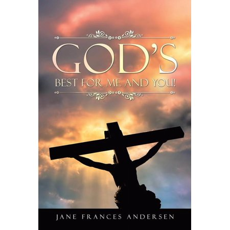 God'S Best for Me and You! - eBook