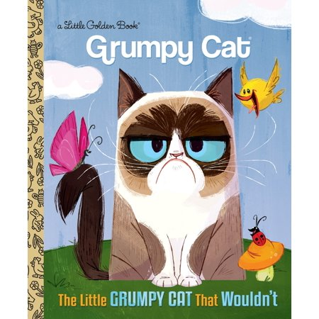 The Little Grumpy Cat that Wouldn't (Grumpy Cat) (Best Of Grumpy Cat)