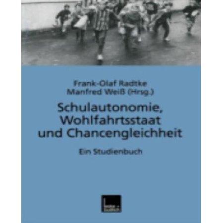 Schulautonomie, Wohlfahrtsstaat und Chancengleichheit: Ein Studienbuch (German Edition) - image 1 of 1