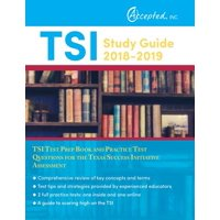 Tsi Study Guide 2018-2019 : Tsi Test Prep Book and Practice Test Questions for the Texas Success Initiative Assessment
