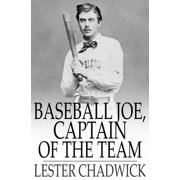 Baseball Joe, Captain of the Team - eBook