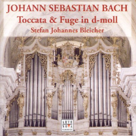 BACH: TOCCATA & FUGUE IN D MINOR AND OTHER ORGAN