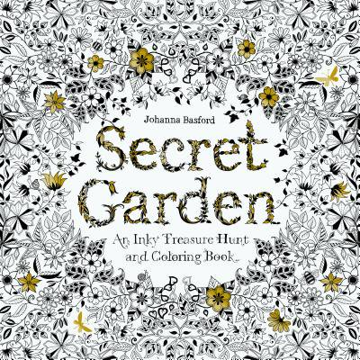 Secret Garden : An Inky Treasure Hunt and Coloring Book