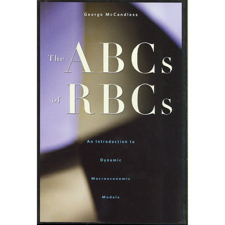 The Abcs Of Rbcs  An Introduction To Dynamic Macroeconomic Models