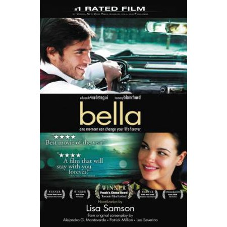 Bella : A Novelization of the Award-Winning Movie ()