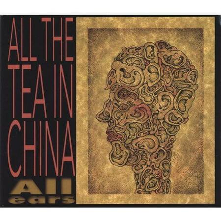 Tout le thé en Chine - toutes les oreilles [CD]