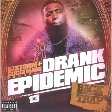 GUCCI MANE - DRANK EPIDEMIC, VOL. 13 [PA] (Best Gucci Mane Beats)