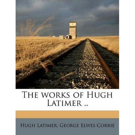 The Works of Hugh Latimer .. - image 1 of 1