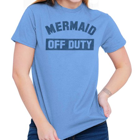 Mermaid Off Duty Funny Shirt Women | Ariel Little Gift Idea T-Shirt Tee - Ariel Clothes For Adults