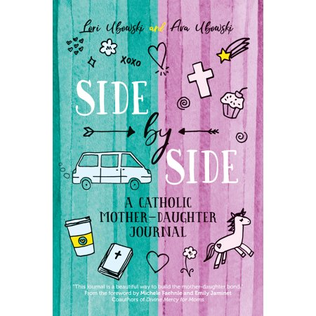 Side by Side : A Catholic Mother-Daughter Journal