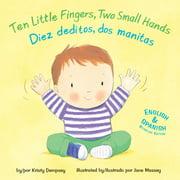 10 Little Fingers 2 Small Hands Diez Ded (Board Book)