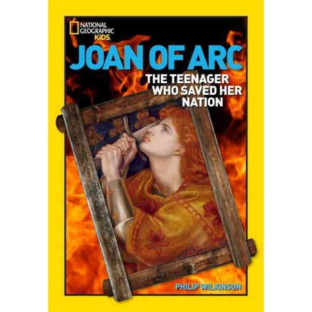 Joan of Arc: The Teenager Who Saved Her Nation by
