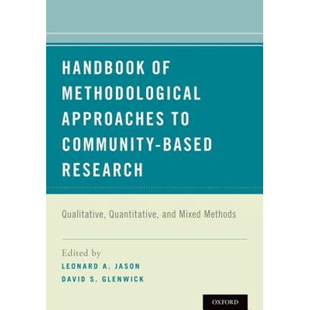 Handbook of Methodological Approaches to Community-Based Research : Qualitative, Quantitative, and Mixed