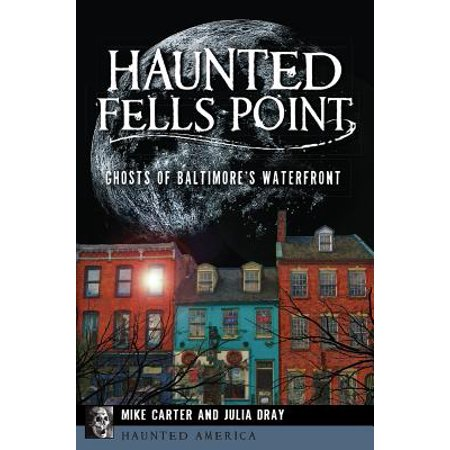 Haunted Fells Point : Ghosts of Baltimore's Waterfront](Fells Point Halloween)