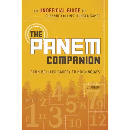 The Panem Companion : An Unofficial Guide to Suzanne Collins' Hunger Games, from Mellark Bakery to (Prim From The Hunger Games Real Name)