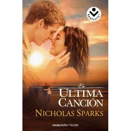 La ultima cancion (Spanish Edition) [Paperback] [2010] Nicholas