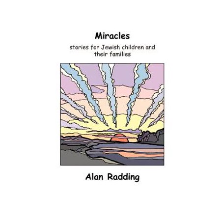 Miracles : Stories for Jewish Children and Their Families (Jewish Miracle Stories)