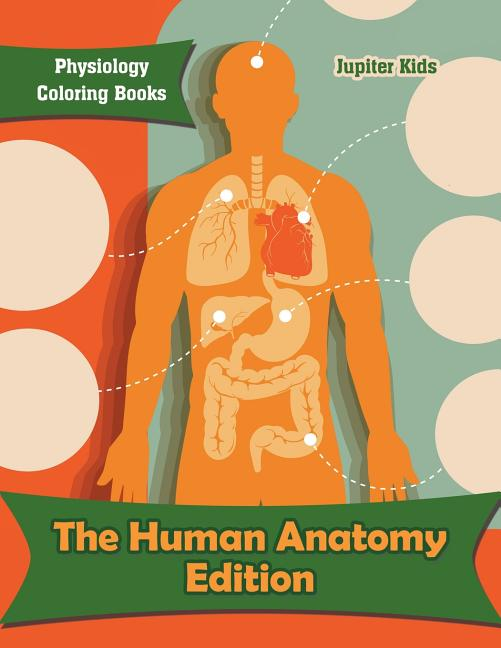 The Human Anatomy Edition : Physiology Coloring Books (Paperback) -  Walmart.com - Walmart.com