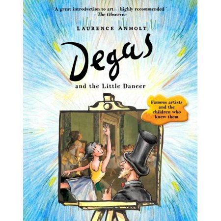 Degas Little Dancer - Degas and the Little Dancer (Anholt's Artists) (Paperback)