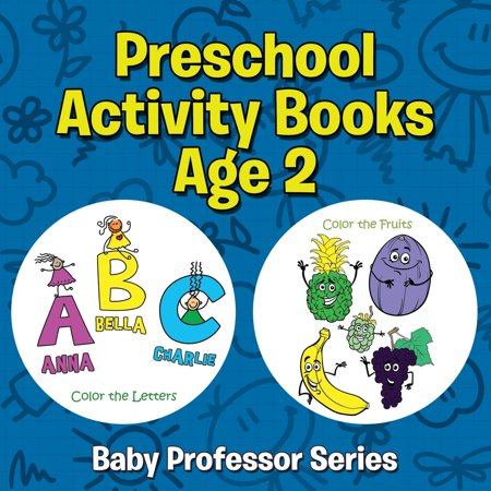 Preschool Activity Books Age 2 : Baby Professor Series