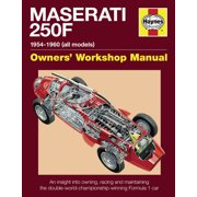 Haynes Owners Workshop Manuals (Hardcover): Haynes Maserati 250F Owners' Workshop Manual: 1954-1960 (All Marks): An Insight Into the Design, Engineering, Maintenance and Operation of Maserati's Legend