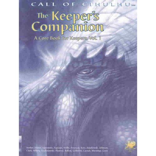The Keeper's Companion: Blasphemous Knowledge, Forbidden Secrets, and Handy Information; A Cor Book for Keeper