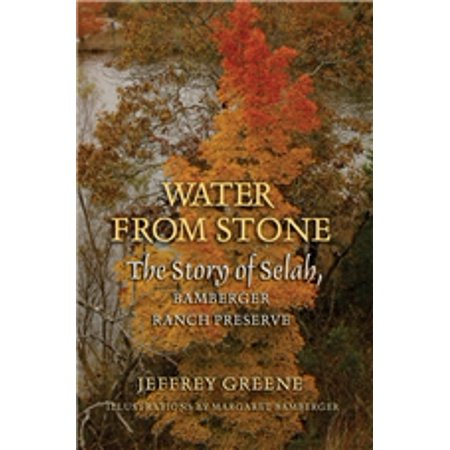 Water from Stone : The Story of Selah, Bamberger Ranch Preserve (Press On Selah)