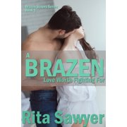 A Brazen Love Worth Fighting For - eBook