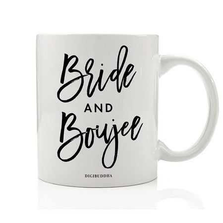BRIDE AND BOUJEE Bridal Party Favors Mug Gift Idea Girls Weekend Bachelorette Parties Wedding Bride Tribe Bridesmaid Maid of Honor Best Friend Presents 11oz Ceramic Coffee Tea Cup Digibuddha (Gift Ideas For Best Friends College Graduation)