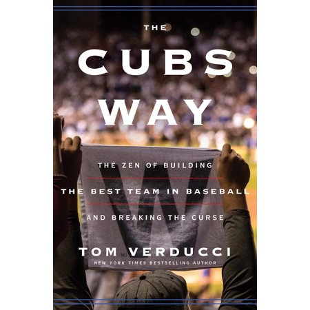 The Cubs Way : The Zen of Building the Best Team in Baseball and Breaking the (Best Fantasy Baseball Websites)