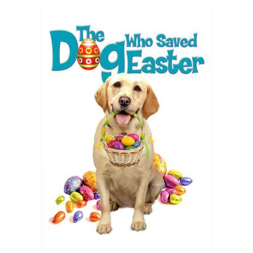 The Dog Who Saved Easter (2014)