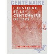 L'Histoire et le Centenaire de 1792 - eBook