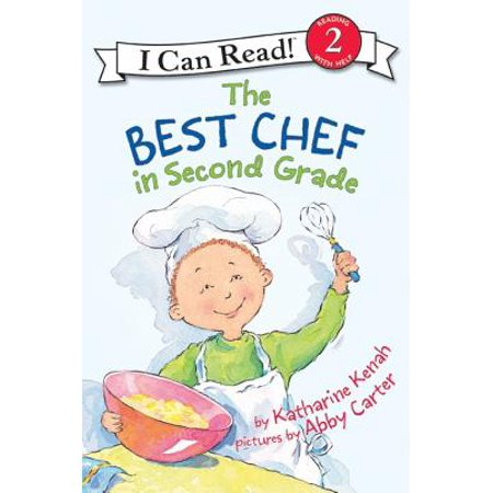The Best Chef in Second Grade (First The Worst Second The Best Rhyme)