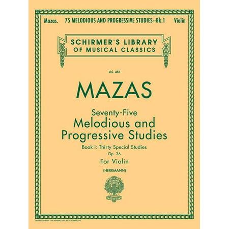 75 Melodious and Progressive Studies, Op. 36 - Book 1: Schirmer Library of Classics Volume 487 Violin Method (Paperback) Progressive Guitar Method Book