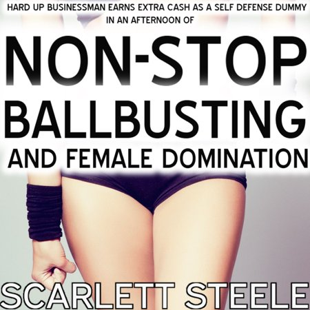 Hard Up Businessman Earns Extra Cash As A Self Defence Dummy In An Afternoon Of Nonstop Ballbusting and Female Domination! - Audiobook (Female Ventriloquist Dummies)
