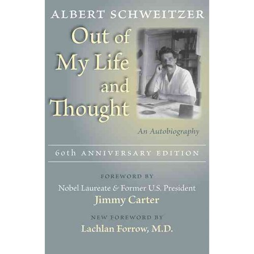 Out of My Life and Thought: An Autobiography: 60th Anniversary Edition
