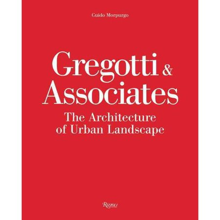 Gregotti & Associates: The Architecture of Urban Landscape