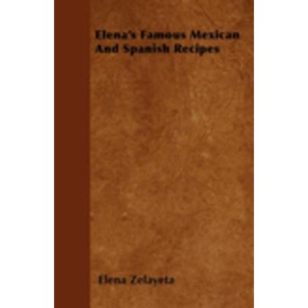 Elena's Famous Mexican And Spanish Recipes - eBook ()